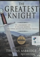The Greatest Knight written by Thomas Asbridge performed by Derek Perkins on MP3 CD (Unabridged)