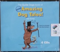 The Guide Dogs book of More Amazing Tales written by Neil Ewart(ed) performed by Kevin King on CD (Abridged)