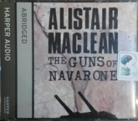 The Guns of Navarone written by Alistair MacLean performed by Bob Peck on CD (Abridged)