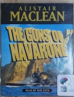 The Guns of Navarone written by Alistair MacLean performed by Bob Peck on Cassette (Abridged)