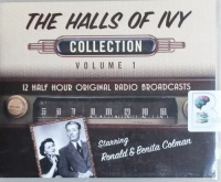 The Halls of Ivy - Collection Volume 1 written by NBC Radio Team and Don Quinn performed by Ronald Colman and Benita Colman on CD (Unabridged)