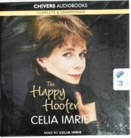 The Happy Hoofer written by Celia Imrie performed by Celia Imrie on CD (Unabridged)