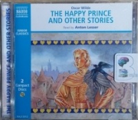 The Happy Prince and Other Stories written by Oscar Wilde performed by Anton Lesser on CD (Abridged)