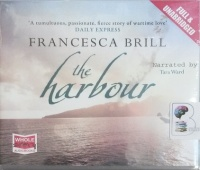 The Harbour written by Francesca Brill performed by Tara Ward on CD (Unabridged)