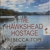 The Hawkshead Hostage written by Rebecca Tope performed by Julia Franklin on Audio CD (Unabridged)