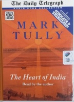 The Heart of India written by Mark Tully performed by Mark Tully on Cassette (Unabridged)