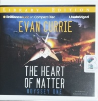 The Heart of Matter - Odyssey One written by Evan Currie performed by Benjamin L. Darcie on CD (Unabridged)