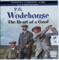 The Heart of a Goof written by P.G. Wodehouse performed by Jonathan Cecil on CD (Unabridged)