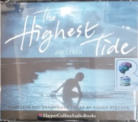 The Highest Tide written by Jim Lynch performed by Fisher Stevens on CD (Unabridged)