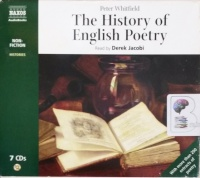The History of English Poetry written by Peter Whitfield performed by Derek Jacobi on CD (Unabridged)