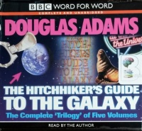 The Hitchhiker's Guide to The Galaxy - The Complete 'Trilogy' of Five Volumes written by Douglas Adams performed by Douglas Adams on CD (Unabridged)