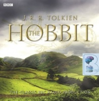 The Hobbit written by J.R.R. Tolkien performed by BBC Full Cast Dramatisation on CD (Abridged)
