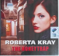 The Honeytrap written by Roberta Kray performed by Paul Thornley on CD (Unabridged)
