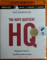 The Hope Quotient - Measure it - Raise it - You'll Never Be the Same written by Ray Johnston performed by Dave Hoffman on MP3 CD (Unabridged)