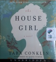 The House Girl written by Tara Conklin performed by Bahni Turpin on CD (Unabridged)