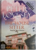 The House Sitter written by Peter Lovesey performed by Steve Hodson on Cassette (Unabridged)