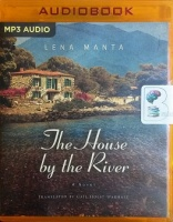 The House by the River written by Lena Manta performed by Courtney Patterson on MP3 CD (Unabridged)