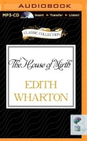 The House of Mirth written by Edith Wharton performed by Eleanor Bron on MP3 CD (Unabridged)