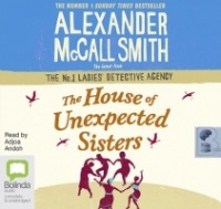 The House of Unexpected Sisters written by Alexander McCall Smith performed by Adjoa Andoh on CD (Unabridged)