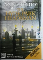 The Hyde Park Headsman written by Anne Perry performed by Terrence Hardiman on Cassette (Unabridged)