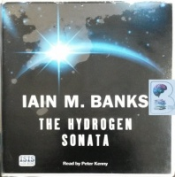 The Hydrogen Sonata written by Iain M. Banks performed by Peter Kenny on CD (Unabridged)