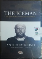 The Iceman - The True Story of a Cold-Blooded Killer written by Anthony Bruno performed by Bronson Pinchot on MP3 CD (Unabridged)