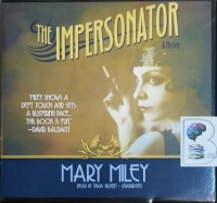 The Impersonator - A Mystery written by Mary Miley performed by Tavia Gilbert on CD (Unabridged)