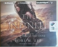 The Infinite - The Sequel to Gates of Tread and Stone written by Lori M. Lee performed by Jessica Almasy on CD (Unabridged)