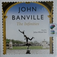 The Infinities written by John Banville performed by Julian Rhind-Tutt on CD (Unabridged)