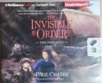 The Invisible Order - The Fire King written by Paul Crilley performed by Katherine Kellgren on CD (Unabridged)