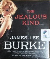 The Jealous Kind written by James Lee Burke performed by Will Patton on CD (Unabridged)