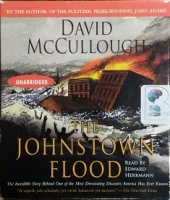 The Johnstown Flood written by David McCullough performed by Edward Herrmann on CD (Unabridged)