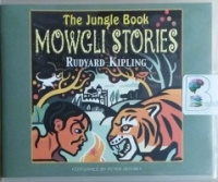 The Jungle Book - Mowgli Stories written by Rudyard Kipling performed by Peter Jeffrey on CD (Unabridged)
