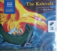 The Kalevala written by Elias Lonnrot performed by Keith Bosley on CD (Unabridged)
