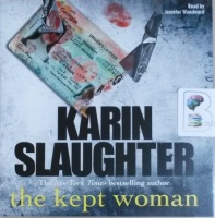 The Kept Woman written by Karin Slaughter performed by Jennifer Woodward on CD (Unabridged)