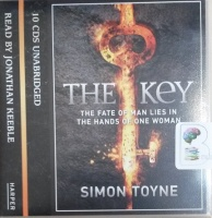 The Key - The Fate of Man Lies in The Hands of One Woman written by Simon Toyne performed by Jonathan Keeble on CD (Unabridged)