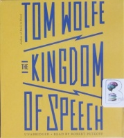 The Kingdom of Speech written by Tom Wolfe performed by Robert Petkoff on CD (Unabridged)