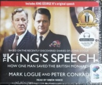 The King's Speech - How One Man Saved the British Monarchy written by Mark Logue and Peter Conradi performed by Simon Vance on CD (Unabridged)