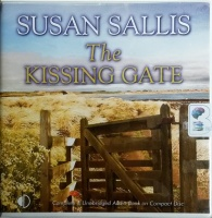 The Kissing Gate written by Susan Sallis performed by Anne Dover on CD (Unabridged)