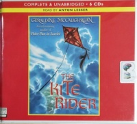 The Kite Rider written by Geraldine McCaughrean performed by Anton Lesser on CD (Unabridged)