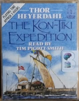 The Kon-Tiki Expedition written by Thor Heyerdahl performed by Tim Pigott-Smith on Cassette (Abridged)