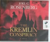 The Kremlin Conspiracy written by Joel C. Rosenberg performed by Adam Grupper on CD (Unabridged)