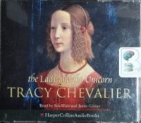 The Lady and the Unicorn written by Tracy Chevalier performed by Isla Blair and Jamie Glover on CD (Abridged)