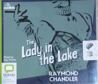 The Lady in The Lake written by Raymond Chandler performed by Ray Porter on CD (Unabridged)