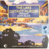 The Lake District Murder written by John Bude performed by Gordon Griffin on Audio CD (Unabridged)