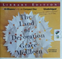 The Land of Decoration written by Grace McCleen performed by Kate Harbour on CD (Unabridged)