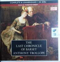 The Last Chronicle of Barset written by Anthony Trollope performed by Timothy West on CD (Unabridged)