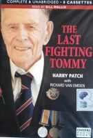 The Last Fighting Tommy written by Harry Patch with Richard Van Emden performed by Bill Willis on Cassette (Unabridged)