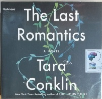 The Last Romantics written by Tara Conklin performed by Cassandra Campbell on CD (Unabridged)