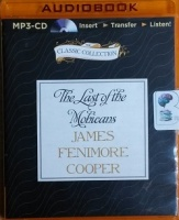 The Last of the Mohicans written by James Fenimore Cooper performed by Bill Weideman on MP3 CD (Unabridged)